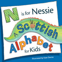 N is for Nessie: A Scottish Alphabet for Kids - Picture Kelpies (Paperback)