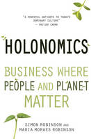 Holonomics: Business Where People and Planet Matter (Paperback)