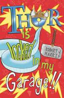 Thor Is Locked In My Garage! - Kelpies 2 (Paperback)