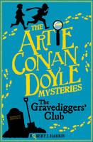 Artie Conan Doyle and the Gravediggers' Club - Kelpies: Artie Conan Doyle Mysteries 1 (Paperback)