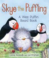 Skye the Puffling: A Wee Puffin Board Book - Wee Kelpies (Board book)