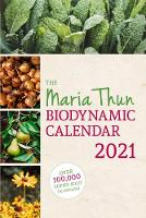 The Maria Thun Biodynamic Calendar 2021: 2021