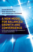 A New Model for Balanced Growth and Convergence: Achieving Economic Sustainability in CESEE Countries (Hardback)
