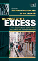 Coping with Excess: How Organizations, Communities and Individuals Manage Overflows (Hardback)