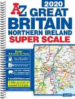 Great Britain Super Scale Road Atlas 2020 (A3 Spiral)