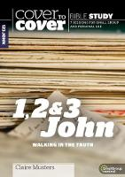 1, 2 & 3 John: Walking in the Truth - Cover to Cover Bible Study Guides (Paperback)