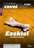 Ezekiel: Dry Bones Can Live - Cover to Cover Bible Study Guides (Paperback)