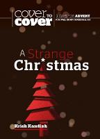 A Strange Christmas: Cover to Cover Advent Study Guide - Cover to Cover Advent Guide (Paperback)