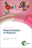 Metal Chelation in Medicine - Metallobiology (Hardback)