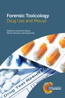 Forensic Toxicology: Drug Use and Misuse (Hardback)