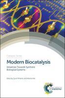 Modern Biocatalysis: Advances Towards Synthetic Biological Systems - Catalysis Series Volume 32 (Hardback)