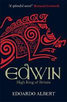 Edwin: High King of Britain - The Northumbrian Thrones (Paperback)