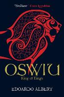 Oswiu: King of Kings - The Northumbrian Thrones (Paperback)