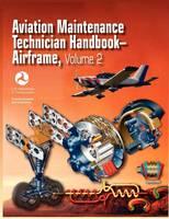 Aviation Maintenance Technician Handbook - Airframe. Volume 2 (Faa-H-8083-31) (Paperback)
