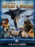 Airman's Manual Afpam 10-100. 01 March 2009, Incorporating Change 1, 24 June 2011 (Hardback)