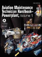 Aviation Maintenance Technician Handbook - Powerplant. Volume 1 (FAA-H-8083-32) (Hardback)