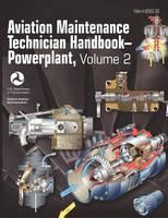 Aviation Maintenance Technician Handbook - Powerplant. Volume 2 (FAA-H-8083-32) (Paperback)