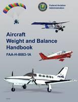 Aircraft Weight and Balance Handbook: Faa-H-8083-1a (Paperback)
