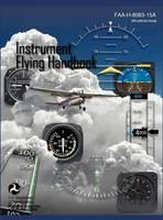 Instrument Flying Handbook (FAA-H-8083-15a) (Revised Edition) (Hardback)
