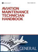 Aviation Maintenance Technician Handbook: General (2008 Revision, Incorporating 2011 Addendum) (Hardback)