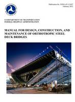 Manual for Design, Construction, and Maitenance of Orthotropic Steel Deck Bridges (Publication No. Fhwa-If-12-027) (Hardback)
