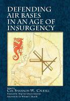 Defending Air Bases in an Age of Insurgency (Paperback)