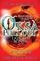 Oksa Pollock: Tainted Bonds (Paperback)