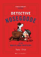 Detective Nosegoode and the Music Box Mystery (Paperback)
