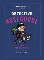 Detective Nosegoode and the Kidnappers (Paperback)