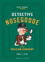 Detective Nosegoode and the Museum Robbery (Paperback)