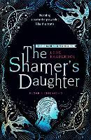 The Shamer's Daughter: Book 1 - The Shamer Chronicles (Paperback)