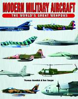 Modern Military Aircraft - The World's Great Weapons (Hardback)