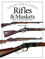 Rifles & Muskets: From 1750 to the Present Day (Hardback)