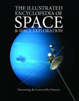 The Illustrated Encyclopedia of Space & Space Exploration: Discovering the Secrets of the Universe (Paperback)
