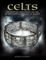 Celts: The History and Legacy of One of the Oldest Cultures in Europe - Histories (Hardback)
