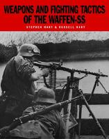 Weapons and Fighting Tactics of the Waffen-Ss (Paperback)