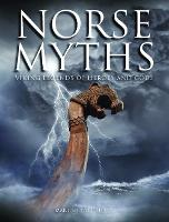 Norse Myths: Viking Legends of Heroes and Gods (Hardback)