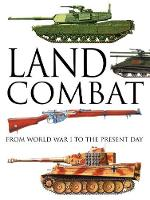 Land Combat: From World War I to the Present Day (Hardback)