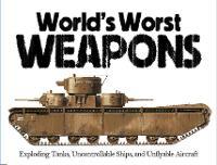 World's Worst Weapons - World's Worst (Paperback)