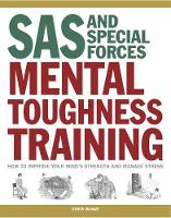 SAS and Special Forces Mental Toughness Training: How to Improve your Mind's Strength and Manage Stress - SAS (Paperback)