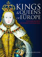 Kings and Queens of Europe: The Dark Secrets of Europe's Monarchies (Paperback)