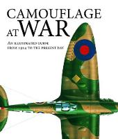 Camouflage at War: An Illustrated Guide from 1914 to the Present Day (Hardback)