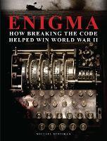 Enigma: How Breaking the Code Helped Win World War II (Hardback)
