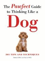 The Pawfect Guide to Thinking Like a Dog (Paperback)