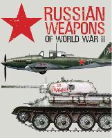 Russian Weapons of World War II (Hardback)