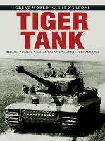 Tiger Tank - Great World War II Weapons (Paperback)