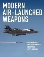 Modern Air-Launched Weapons (Hardback)