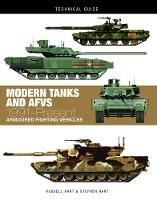 Modern Tanks and AFVs: 1991-Present Armoured Fighting Vehicles - Technical Guides (Hardback)