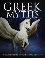 Greek Myths: From the Titans to Icarus and Odysseus - Histories (Hardback)