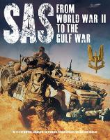 SAS: From WWII to the Gulf War 1941-1992 - SAS (Paperback)